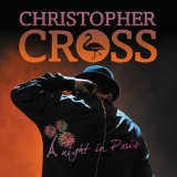 A Night In Paris Lyrics Christopher Cross
