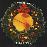 Mince Spies (EP) Lyrics Coldplay
