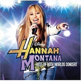 The Best of Both Worlds Concert Lyrics Hannah Montana