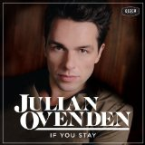 If You Stay Lyrics Julian Ovenden