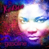 Gasoline (Single) Lyrics Ketsia