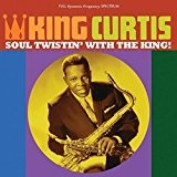 Soul Twistin With the King! Lyrics King Curtis