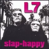 Slap Happy Lyrics L7