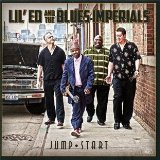 Jump Start Lyrics Lil Ed & The Blues Imperials