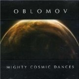 Mighty Cosmic Dances Lyrics Oblomov