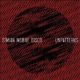 Unpatterns Lyrics Simian Mobile Disco