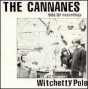 Witchetty Pole Lyrics The Cannanes