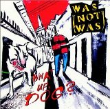 What Up, Dog? Lyrics Was (Not Was)