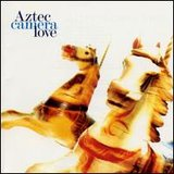 Love Lyrics Aztec Camera