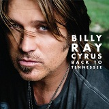 Back To Tennessee Lyrics Billy Ray Cyrus