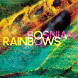 Bosnian Rainbows Lyrics Bosnian Rainbows