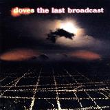The Last Broadcast Lyrics Doves