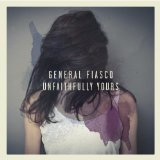 Unfaithfully Yours Lyrics General Fiasco