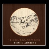 The Canyon Lyrics Griffin Anthony