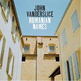 Romanian Names Lyrics John Vanderslice