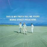 This Is My Truth Tell Me Yours Lyrics Manic Street Preachers