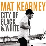 City Of Black And White Lyrics Mat Kearney