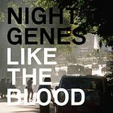 Like the Blood Lyrics Night Genes