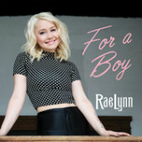 For a Boy (Single) Lyrics RaeLynn