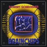 Brainchips (Vocal Version) Lyrics Robert Schroeder