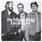 Grownass Man Lyrics The Shouting Matches