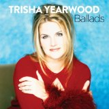 Ballads Lyrics Trisha Yearwood