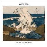 A Place to Call Home Lyrics Wide Sea