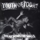 Break Down The Walls Lyrics Youth Of Today