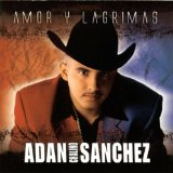 Amor y Lagrimas Lyrics Adan Chalino Sanchez