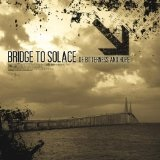 Of Bitterness and Hope Lyrics Bridge To Solace