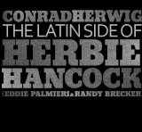 Latin Side Of Herbie Hancock Lyrics Conrad Herwig
