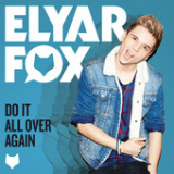 Do It All Over Again (Single) Lyrics Elyar Fox
