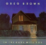 In The Dark With You Lyrics Greg Brown