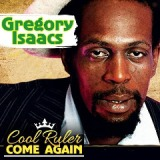 Cool Ruler Come Again Lyrics Gregory Isaacs