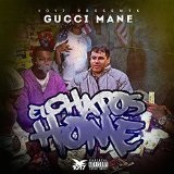 El Chapos Home Lyrics Gucci Mane