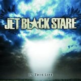 In This Life Lyrics Jet Black Stare
