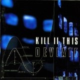 Deviate Lyrics Kill II This
