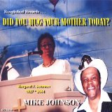 Did You Hug Your Mother Today? Lyrics Mike Johnson