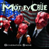 Generation Swine Lyrics Motley Crue