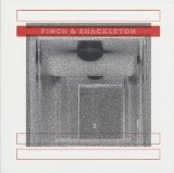 Pinch & Shackleton Lyrics Pinch & Shackleton