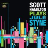 Scott Hamilton Plays Jule Styne Lyrics Scott Hamilton