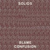 Blame Confusion Lyrics Solids