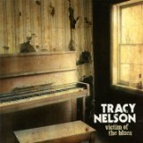 Victim Of The Blues Lyrics Tracy Nelson