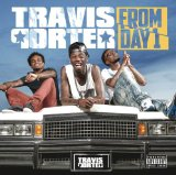 From Day 1 Lyrics Travis Porter