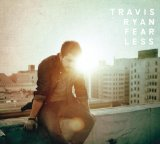 Fearless Lyrics Travis Ryan