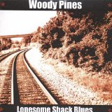 Lonesome Shack Blues Lyrics Woody Pines