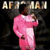 Happy To Be Alive Lyrics Afroman