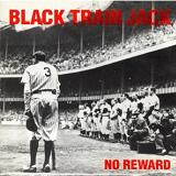 No Reward Lyrics Black Train Jack