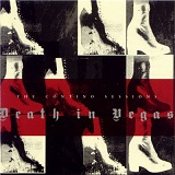The Contino Sessions Lyrics Death In Vegas