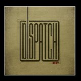 Dispatch (EP) Lyrics Dispatch